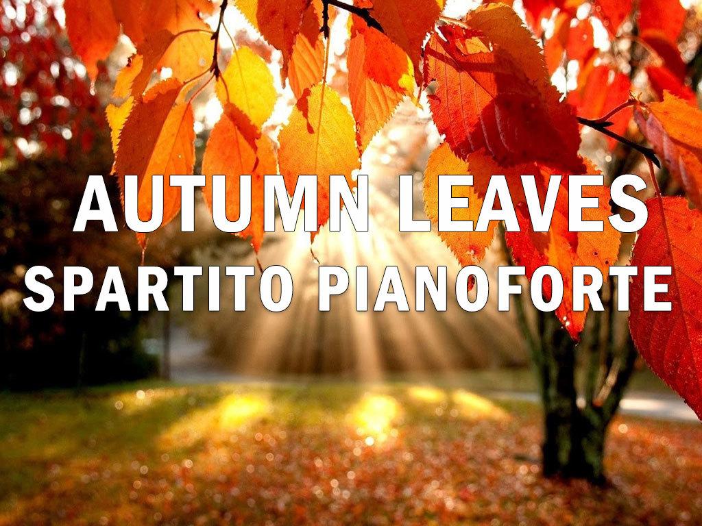Autumn Leaves – Spartito Per Pianoforte (Arrang. Christian Salerno)